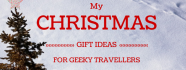 Christmas Gift Ideas For Geeky Travellers